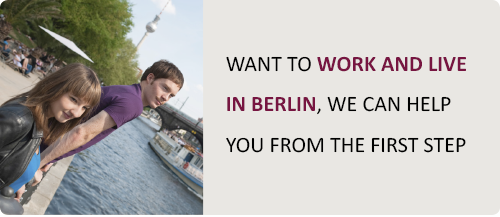 Work and live in Berlin – we can help you from the first step
